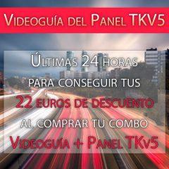 Ultimas 24h para descargar la videoguía y el Panel TKV5 con casi un 30% de descuento.