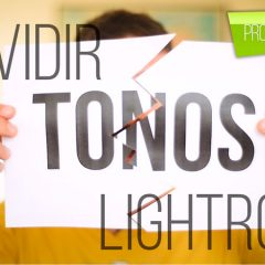Curso de Lightroom VI. Dividir Tonos en Lightroom