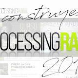 Construye ProcessingRAW 2018 a tu medida